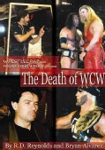 The Death of WCW: WrestleCrap and Figure Four Weekly Present (Paperback)