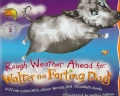 Rough Weather Ahead for Walter the Farting Dog (Hardcover)