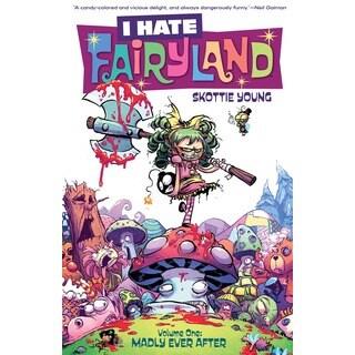 I Hate Fairyland 1: Madly Ever After (Paperback)