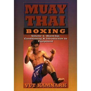Muay Thai Boxing #1 Warm Up Conditioning & Equipment DVD Vut Kamnark wai kru