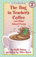 The Bug in Teacher's Coffee: And Other School Poems (Paperback)