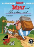 Asterix And The Class Act: Fourteen All-New Asterix Stories (Paperback)
