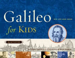 Galileo For Kids: His Life And Ideas, 25 Activities (Paperback)