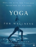 Yoga for Wellness: Healing With the Timeless Teachings of Viniyoga (Paperback)