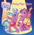 My Little Pony: Pony Pop Stars (Paperback)