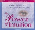 The Power Of Intuition: A Dialogue Between Judith Orloff, M.D., And Deepak Chopra, M.D. (CD-Audio)