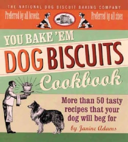 You Bake 'em Dog Biscuits Cookbook (Paperback)