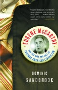Eugene Mccarthy: The Rise And Fall Of Postwar American Liberalism (Paperback)