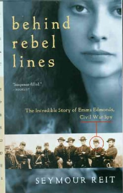 Behind Rebel Lines: The Incredible Story of Emma Edmonds, Civil War Spy (Paperback)