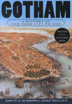 Gotham: A History of New York City to 1898 (Paperback)
