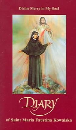 Diary Of Saint Maria Faustina Kowalska: Divine Mercy In My Soul (Paperback)