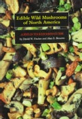 Edible Wild Mushrooms of North America: A Field-To-Kitchen Guide (Paperback)