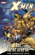 X-Men: Age Of Apocalypse: The Complete Epic Book 1 (Paperback)