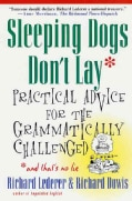 Sleeping Dogs Don't Lay: Practical Advice for the Grammatically Challenged (Paperback)