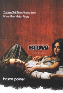 Blow: How a Smalltown Boy Made $100 Million With the Medellin Cocaine Cartel and Lost It All (Paperback)