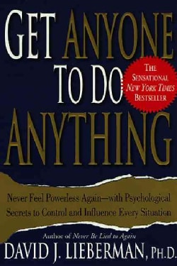 Get Anyone to Do Anything: Never Feel Powerless Again--With Psychological Secrets to Control and Influence Every ... (Paperback)