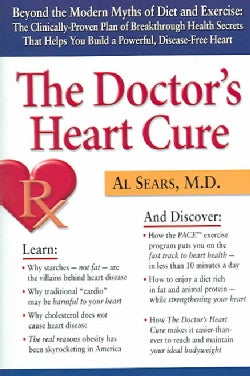 The Doctor's Heart Cure: Beyond The Modern Myths Of Diet And Exercise : The Clinically-proven Plan Of Breakthroug... (Paperback)