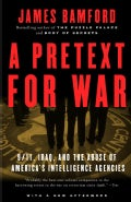 A Pretext For War: 9/11, Iraq, And The Abuse Of America's Intelligence Agencies (Paperback)