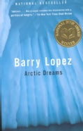 Arctic Dreams: Imagination and Desire in a Northern Landscape (Paperback)