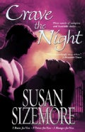 Crave The Night: I Burn For You, I Thirst For You, I Hunger For You (Paperback)