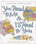 You Read to Me & I'll Read to You: 20th Century Stories to Share (Hardcover)