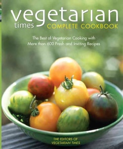 Vegetarian Times Complete Cookbook (Hardcover)