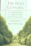 The Holy Longing: The Search for a Christian Spirituality (Hardcover)