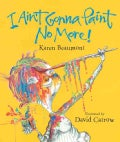 I Ain't Gonna Paint No More! (Hardcover)