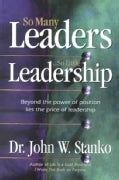 So Many Leaders So Little Leadership (Paperback)