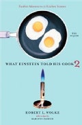 What Einstein Told His Cook 2: The Sequel: Further Adventures In Kitchen Science (Hardcover)