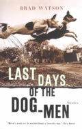 Last Days of the Dog-Men (Paperback)