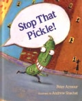 Stop That Pickle! (Paperback)