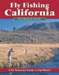 Fly Fishing California: A No Nonsense Guide to Top Waters (Paperback)