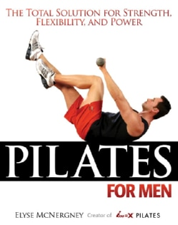 Pilates For Men: The Total Solution For Strength, Flexibility And Power (Paperback)