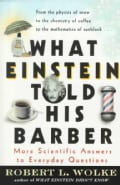 What Einstein Told His Barber: More Scientific Answers to Everyday Questions (Paperback)