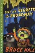 Give My Regrets To Broadway (Paperback)
