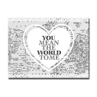 You Mean the World to Me' Romantic Wrapped Canvas Wall Art