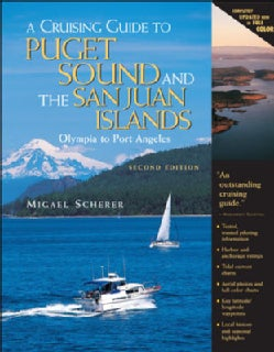 A Cruising Guide To Puget Sound and the San Juan Islands: Olympia to Port Angeles (Paperback)
