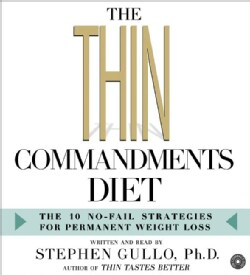 The Thin Commandments Diet: The Ten No-fail Strategies For Permanent Weight Loss (CD-Audio)