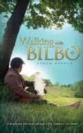 Walking With Bilbo: A Devotional Adventure Through The Hobbit (Paperback)