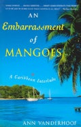 An Embarrassment Of Mangoes: A Caribbean Interlude (Paperback)