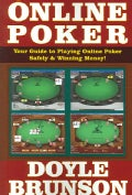 Online Poker: Your Guide To Playing Online Poker Safely & Winning Money (Paperback)