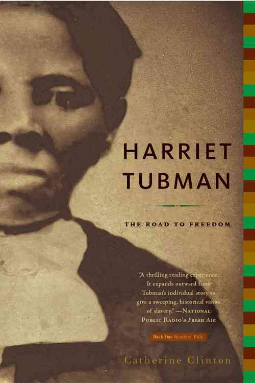 Harriet Tubman: The Road To Freedom (Paperback)