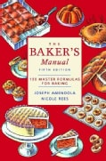 The Baker's Manual: 150 Master Formulas for Baking (Paperback)