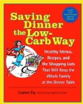 Saving Dinner The Low-carb Way: Healthy Menus, Recipes, and the Shopping Lists that will keep the Whole Family at... (Paperback)