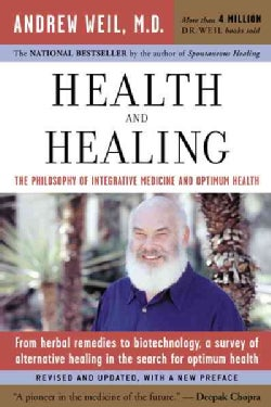 Health And Healing: The Philosophy Of Integrative Medicine (Paperback)