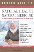 Natural Health, Natural Medicine: The Complete Guide To Wellness And Self-care For Optimum Health (Paperback)