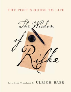 The Poet's Guide To Life: The Wisdom Of Rilke (Hardcover)