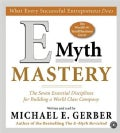 E Myth Mastery: The Seven Essential Disciplines For Building A World Class Company (CD-Audio)