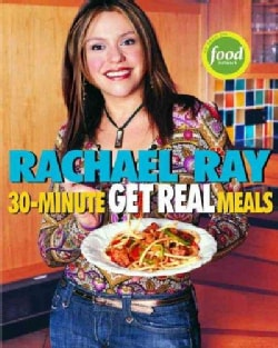 30-Minute Get Real Meals: Eat Healthy Without Going to Extremes (Paperback)